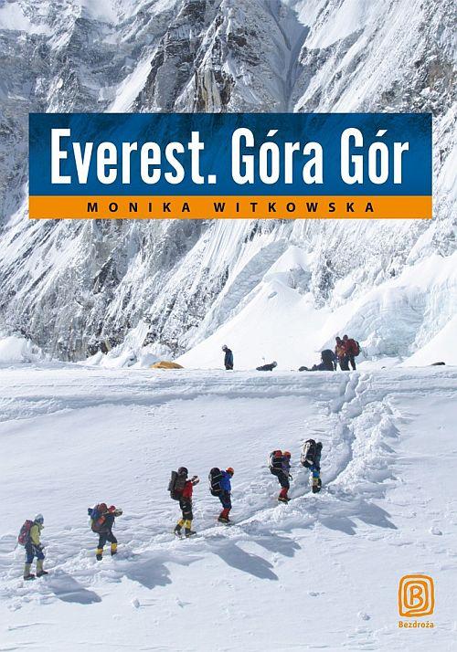 Monika Witkowska - Everest. Góra Gór
